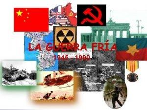 LA GUERRA FRA 1945 1990 EL MUNDO DIVIDIDO