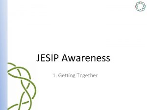 JESIP Awareness 1 Getting Together Getting Together Does