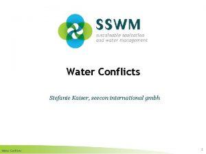 Water Conflicts Stefanie Kaiser seecon international gmbh Water