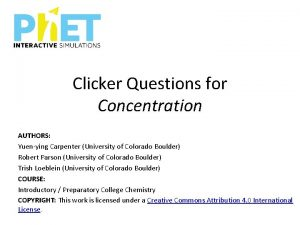 Clicker Questions for Concentration AUTHORS Yuenying Carpenter University