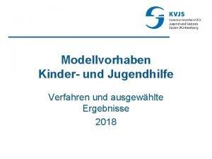 Modellvorhaben Kinder und Jugendhilfe Verfahren und ausgewhlte Ergebnisse