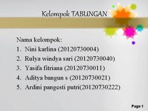 Kelompok TABUNGAN Nama kelompok 1 Nini karlina 20120730004