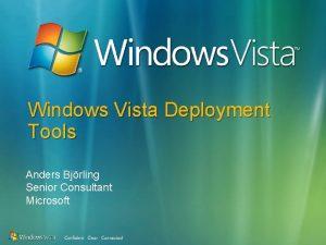 Windows Vista Deployment Tools Anders Bjrling Senior Consultant