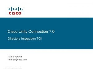 Cisco Unity Connection 7 0 Directory Integration TOI