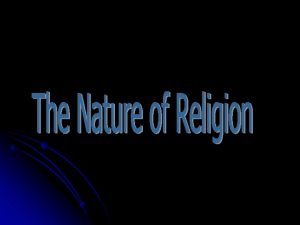 What is Religion rituals faith conflict RELIGION belief