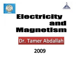 Dr Tamer Abdallah 2009 What is Magnet A