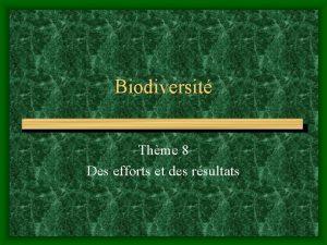 Biodiversit Thme 8 Des efforts et des rsultats