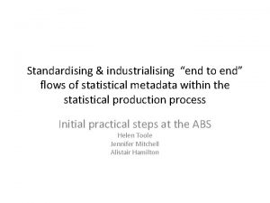 Standardising industrialising end to end flows of statistical