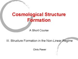 Cosmological Structure Formation A Short Course III Structure