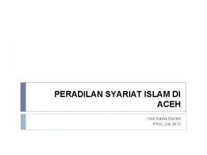 PERADILAN SYARIAT ISLAM DI ACEH Yeni Salma Barlinti