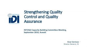 Strengthening Quality Control and Quality Assurance INTOSAI Capacity