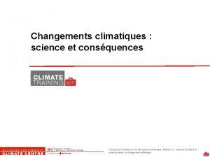 Changements climatiques science et consquences Trousse de formation