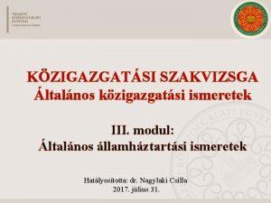 KZIGAZGATSI SZAKVIZSGA ltalnos kzigazgatsi ismeretek III modul ltalnos