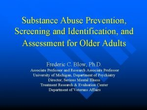 Substance Abuse Prevention Screening and Identification and Assessment