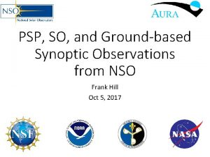 PSP SO and Groundbased Synoptic Observations from NSO