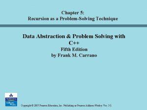 Chapter 5 Recursion as a ProblemSolving Technique Data
