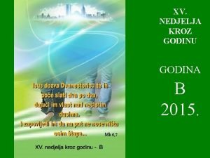 XV NEDJELJA KROZ GODINU GODINA B 2015 1