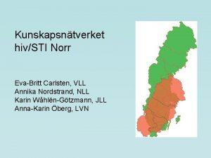 Kunskapsntverket hivSTI Norr EvaBritt Carlsten VLL Annika Nordstrand