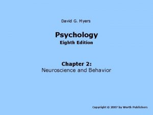 David G Myers Psychology Eighth Edition Chapter 2