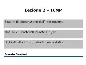 Lezione 2 ICMP Sistemi di elaborazione dellinformazione Modulo