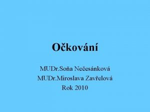 Okovn MUDr Soa Neesnkov MUDr Miroslava Zavelov Rok