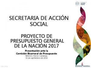 SECRETARIA DE ACCIN SOCIAL PROYECTO DE PRESUPUESTO GENERAL