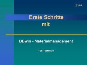 TSS Erste Schritte mit DBwin Materialmanagement TSS Software