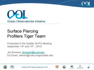 Ocean Observatories Initiative Surface Piercing Profilers Tiger Team