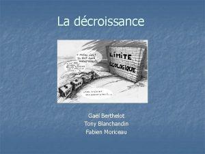La dcroissance Gal Berthelot Tony Blanchandin Fabien Moriceau