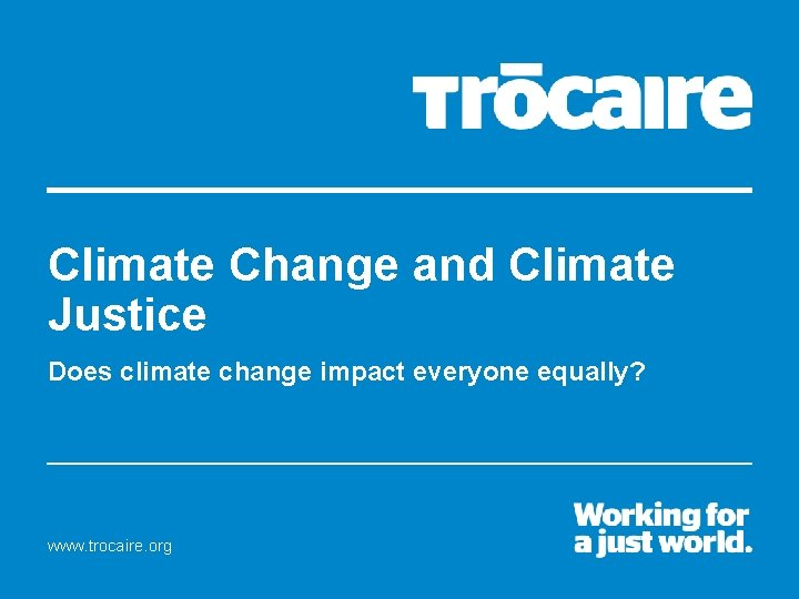 Climate Change and Climate Justice Does climate change