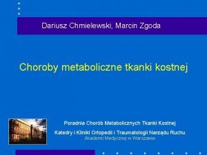 Dariusz Chmielewski Marcin Zgoda Choroby metaboliczne tkanki kostnej