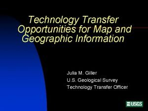 Technology Transfer Opportunities for Map and Geographic Information