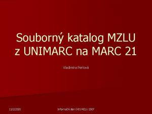 Souborn katalog MZLU z UNIMARC na MARC 21