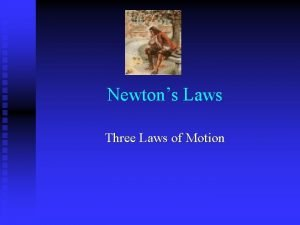Newtons Laws Three Laws of Motion Aristotles Motion