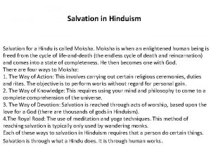 Salvation in Hinduism Salvation for a Hindu is