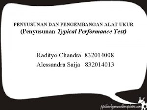 PENYUSUNAN DAN PENGEMBANGAN ALAT UKUR Penyusunan Typical Performance