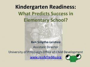 Kindergarten Readiness What Predicts Success in Elementary School