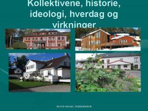 Kollektivene historie ideologi hverdag og virkninger yvind Hansen