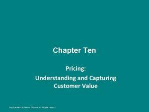 Chapter Ten Pricing Understanding and Capturing Customer Value