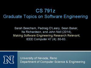 CS 791 z Graduate Topics on Software Engineering