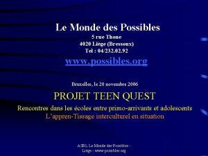 Le Monde des Possibles 5 rue Thone 4020