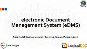 electronic Document Management System e DMS Presented at