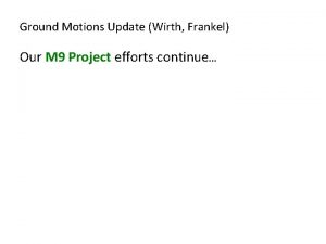 Ground Motions Update Wirth Frankel Our M 9