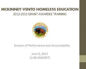 MCKINNEYVENTO HOMELESS EDUCATION 2012 2015 GRANT AWARDEE TRAINING