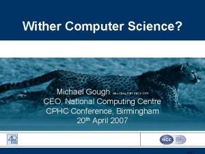Wither Computer Science Michael Gough CEO National Computing