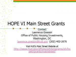 HOPE VI Main Street Grants Contact Lawrence Gnessin