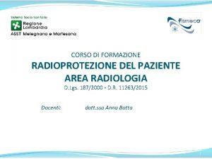 CORSO DI FORMAZIONE RADIOPROTEZIONE DEL PAZIENTE AREA RADIOLOGIA