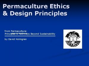 Permaculture Ethics Design Principles from Permaculture Principles Pathways