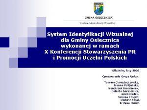 System Identyfikacji Wizualnej dla Gminy Osiecznica wykonanej w