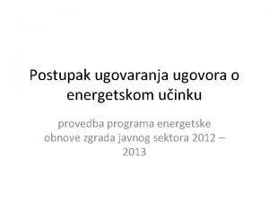 Postupak ugovaranja ugovora o energetskom uinku provedba programa